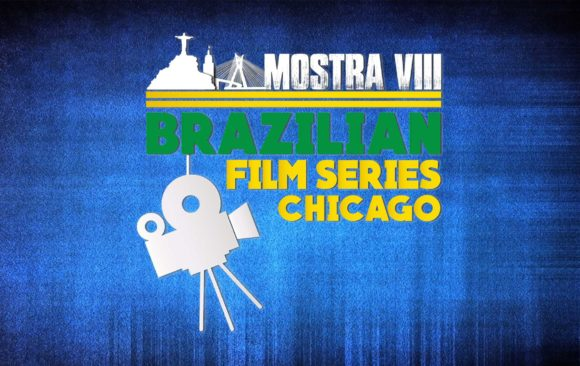 MOSTRA VIII Brazilian Film Series Brings 27 Films and Six Filmmakers to Chicago – Nov. 3 to 18, 2017